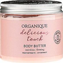 Düfte, Parfümerie und Kosmetik Revitalisierende Körperbutter - Organique Delicious Touch Body Butter