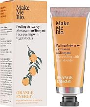 Düfte, Parfümerie und Kosmetik Gesichtspeeling mit pflanzlichen Säuren - Make Me Bio Orange Energy Face Peeling With Vegetal Acids