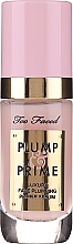 Düfte, Parfümerie und Kosmetik Luxuriöses Gesichtsprimer-Serum - Too Faced Plump & Prime Face Serum