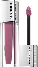 Düfte, Parfümerie und Kosmetik Mattierender flüssiger Lippenstift - Bad Girls Go To Heaven Long Lasting Matte Liquid Lipstick