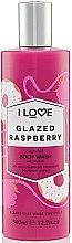 Düfte, Parfümerie und Kosmetik Duschgel mit Himbeere, Erdbeere und Vanille - I Love... Glazed Raspberry Body Wash