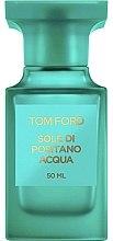 Düfte, Parfümerie und Kosmetik Tom Ford Sole di Positano Acqua - Eau de Toilette