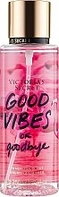 Düfte, Parfümerie und Kosmetik Parfümiertes Körperspray - Victoria's Secret Good Vibes or Goodbye Fragrance Mist