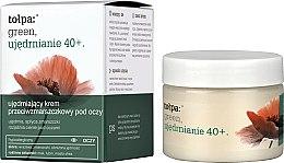 Düfte, Parfümerie und Kosmetik Anti-Falten Augencreme - Tolpa Green Firming 40+ Anti-Wrinkle Eye And Eyelid Cream