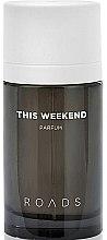 Roads This Weekend Parfum - Parfum — Bild N2
