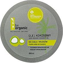 Düfte, Parfümerie und Kosmetik Kokosöl für Körper und Haar - Be Organic 100% Organic Coconut Oil