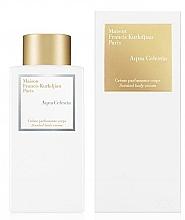 Düfte, Parfümerie und Kosmetik Maison Francis Kurkdjian Aqua Celestia - Parfümierte Körpercreme