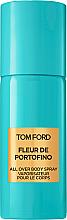 Düfte, Parfümerie und Kosmetik Tom Ford Fleur De Portofino - Parfümiertes Körperspray