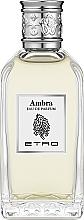 Düfte, Parfümerie und Kosmetik Etro Ambra - Eau de Toilette
