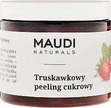 Düfte, Parfümerie und Kosmetik Erdbeer Zuckerpeeling - Maudi