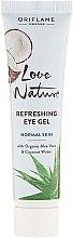 Düfte, Parfümerie und Kosmetik Erfrischendes Augengel mit Aloe Vera und Kokosnusswasser - Oriflame Love Nature Gel