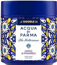Düfte, Parfümerie und Kosmetik Acqua di Parma Blu Mediterraneo-Mirto di Panarea - Körperpeeling