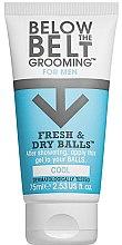 Düfte, Parfümerie und Kosmetik Intimpflegegel für Männer - Below The Belt Grooming Fresh & Dry Cool