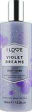Düfte, Parfümerie und Kosmetik Feuchtigkeitsspendendes und pflegendes Duschgel mit Fruchtextrakten - I Love Violet Dreams Body Wash