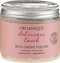 Düfte, Parfümerie und Kosmetik Revitalisierendes Zuckerpeeling - Organique Delicious Touch Body Sugar Peeling