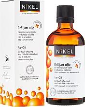 Düfte, Parfümerie und Kosmetik Efeu-Öl zur Körpermodellierung und Cellulite-Reduzierung - Nikel Ivy Oil