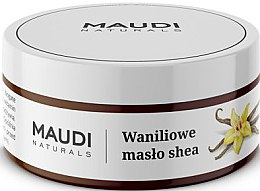 Düfte, Parfümerie und Kosmetik Unraffinierte Sheabutter mit Vanilleextrakt - Maudi