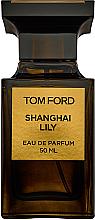 Düfte, Parfümerie und Kosmetik Tom Ford Shanghai Lily - Eau de Parfum