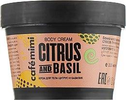 Düfte, Parfümerie und Kosmetik Körpercreme mit Zitrusfrüchten und Basilikum - Cafe Mimi Body Cream Citrus And Basil