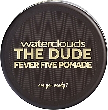 Düfte, Parfümerie und Kosmetik Haarpomade - Waterclouds The Dude Fever Five Pomade