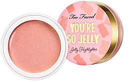 Düfte, Parfümerie und Kosmetik Gelee-Highlighter - Too Faced You're So Jelly Highlighter